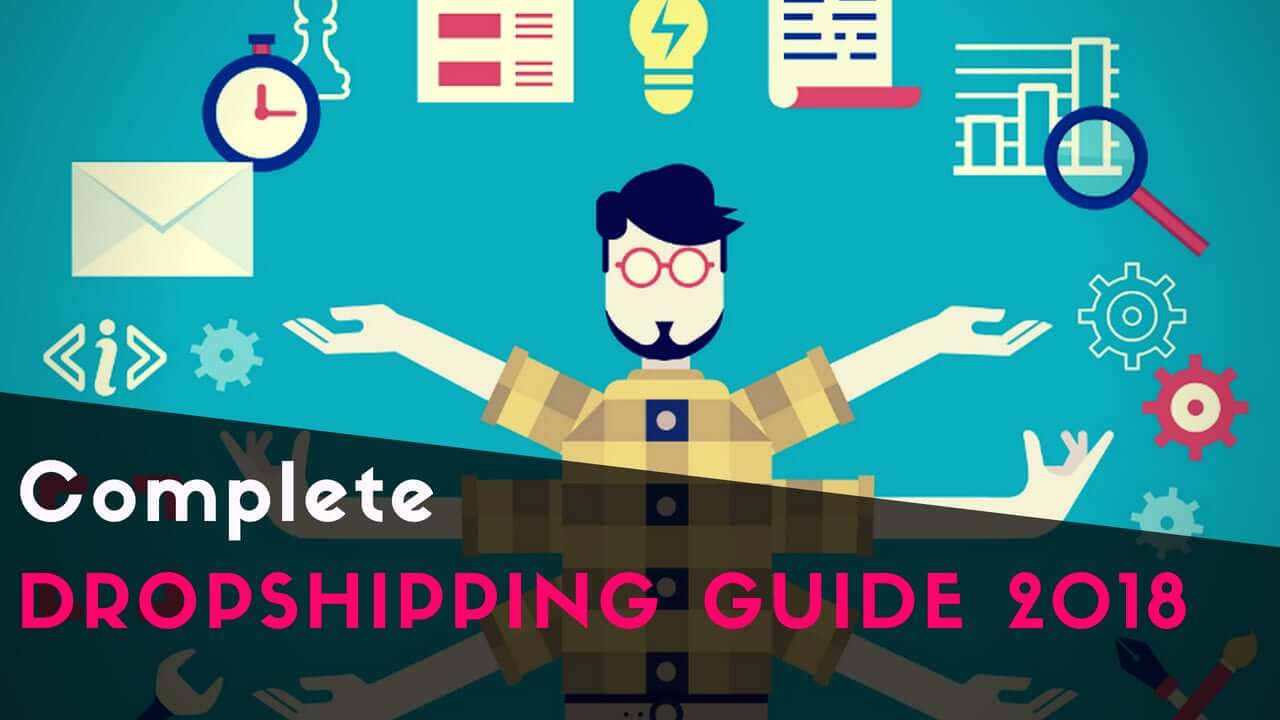 Dropshipping Guide 2018